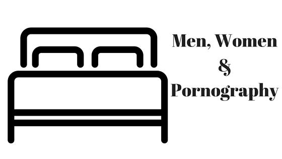 Men, Women & Pornography